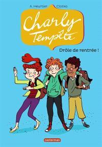 Charly Tempête. Volume 2, Drôle de rentrée !