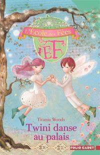 L'école des fées. Volume 11, Twini danse au palais