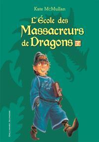 L'école des massacreurs de dragons. Volume 2