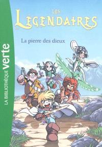 Les Légendaires. Volume 1, La pierre des dieux