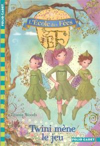 L'école des fées. Volume 13, Twini mène le jeu
