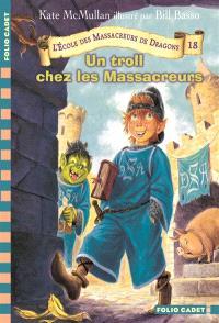 L'école des massacreurs de dragons. Volume 18, Un troll chez les massacreurs