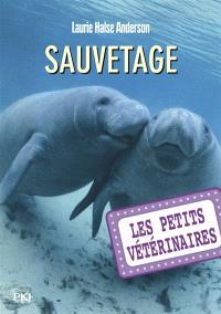 Les petits vétérinaires. Volume 4, Sauvetage