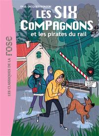 Les six compagnons. Volume 10, Les six compagnons et les pirates du rail