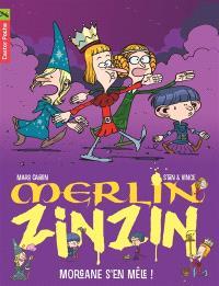 Merlin Zinzin. Volume 5, Morgane s'en mêle !