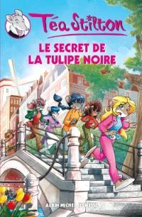 Téa Stilton. Volume 18, Le secret de la tulipe noire