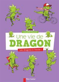 Une vie de dragon. Volume 2, Les dragons à l'école !