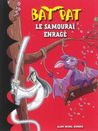 Bat Pat. Volume 13, Le samouraï enragé