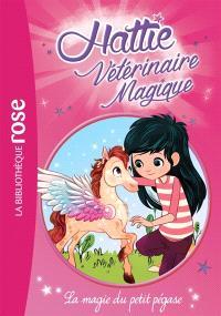 Hattie, vétérinaire magique. Volume 5, La magie du petit pégase