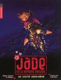 Jade et le royaume magique. Volume 5, Un invité sans-gêne
