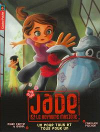 Jade et le royaume magique. Volume 6, Un pour tous et tous pour un !