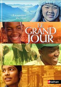 Le grand jour : le roman du film