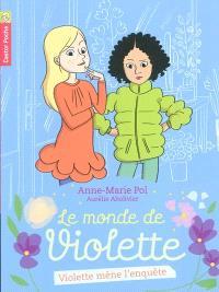 Le monde de Violette. Volume 3, Violette mène l'enquête