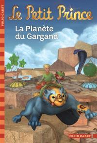 Le Petit Prince. Volume 11, La planète du Gargand