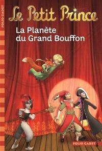 Le Petit Prince. Volume 12, La planète du grand bouffon