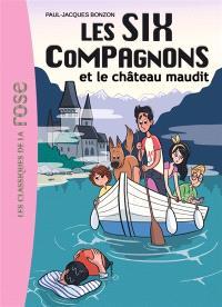 Les six compagnons. Volume 7, Les six compagnons et le château maudit