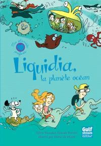 Liquidia : la planète océan