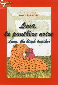 Luna, la panthère noire = Luna, the black panther
