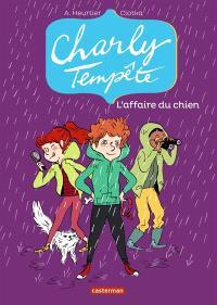 Charly Tempête. Volume 3, L'affaire du chien