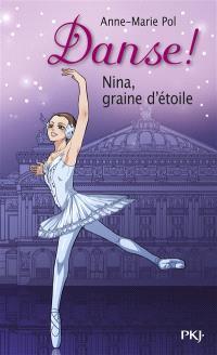 Danse !. Volume 1, Nina, graine d'étoile