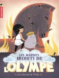 Les agents secrets de l'Olympe. Volume 2, Le cheval de Troie