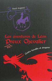 Les aventures de Léon, p(eu)reux chevalier. Volume 2, Léon contre bandits et dragons