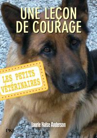 Les petits vétérinaires. Volume 7, Une leçon de courage