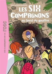 Les six compagnons. Volume 4, Les six compagnons au bord du gouffre