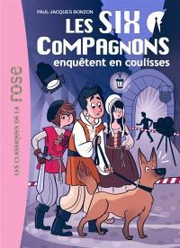 Les six compagnons. Volume 5, Les six compagnons enquêtent en coulisses