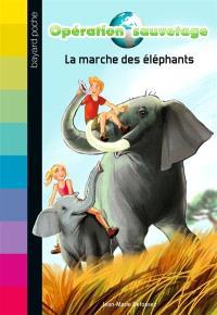 Opération sauvetage. Volume 2, La marche des éléphants