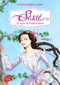 Sissi. Volume 1, Le secret de l'archiduchesse