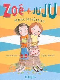 Zoé + Juju. Volume 5, Reines des bêtises