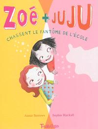 Zoé + Juju. Volume 2, Zoé + Juju chassent le fantôme de l'école