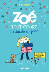 Zoé tout court !. Volume 6, La double surprise