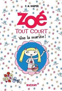 Zoé tout court !. Volume 7, Vive la mariée !