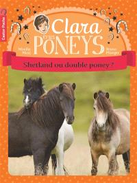 Clara et les poneys. Volume 3, Shetland ou double poney ?