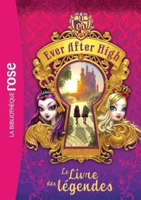 Ever after high. Volume 1, Le livre des légendes