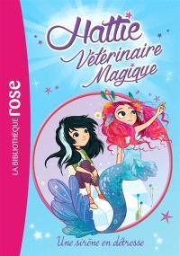 Hattie, vétérinaire magique. Volume 4, Une sirène en détresse
