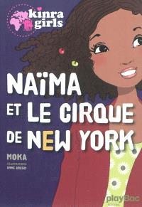 Kinra girls, Naïma et le cirque de New York