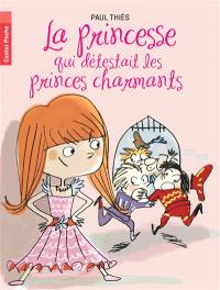 La princesse qui détestait les princes charmants
