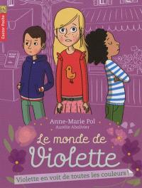 Le monde de Violette. Volume 5, Violette en voit de toutes les couleurs !