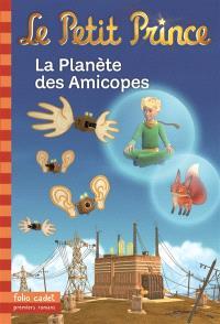 Le Petit Prince. Volume 16, La planète des Amicopes