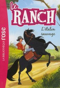 Le ranch. Volume 1, L'étalon sauvage