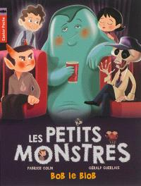Les petits monstres. Volume 4, Bob le blob