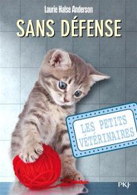 Les petits vétérinaires. Volume 14, Sans défense