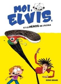 Moi, Elvis. Volume 2, Moi, Elvis, et le héros de l'école
