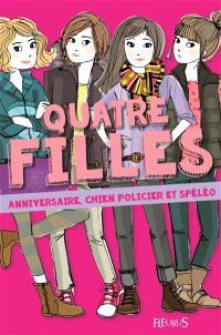 Quatre filles, Anniversaire, chien policier et spéléo