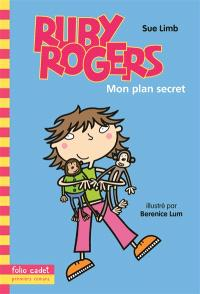 Ruby Rogers. Volume 1, Mon plan secret