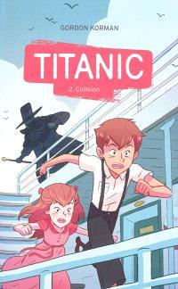 Titanic. Volume 2, Collision