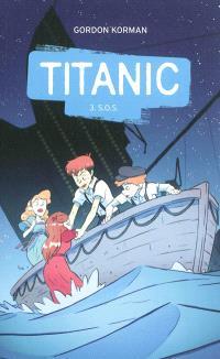 Titanic. Volume 3, SOS